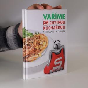 náhled knihy - Vaříme s chytrou kuchařkou - 90 receptů za dvacku