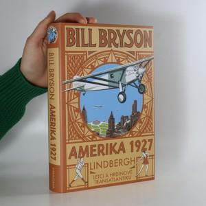 náhled knihy - Amerika 1927 : Lindbergh : letci a hrdinové transatlantiku