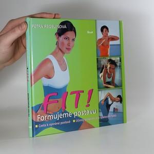 náhled knihy - Fit! Formujeme postavu : cesta k vysněné postavě : účinný program pro spalování tuků
