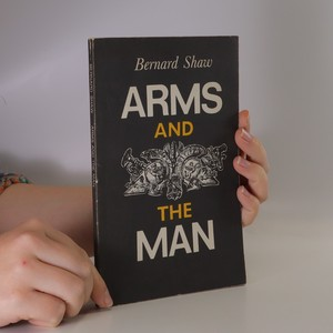 náhled knihy - Arms and the man. An anti-romantic comedy in three acts