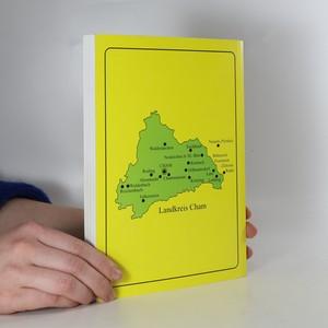 antikvární kniha Beiträge zur Geschichte im Landkreis Cham, 2003