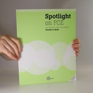 náhled knihy - Spotlight on FCE. Teacher's Book