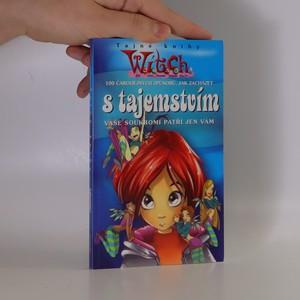 náhled knihy - W.I.T.C.H. 100 čarodějných způsobů, jak zacházet s tajemstvím