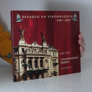 náhled knihy - Divadlo na Vinohradech 1907-2007. Vinohradský příběh