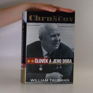 náhled knihy - Chruščov : člověk a jeho doba