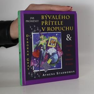 náhled knihy - Jak proměnit bývalého přítele v ropuchu & kouzla na lásku, bohatství a krásu