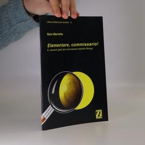 náhled knihy - Elementare, commissario! : 8 racconti giali del commissario Astolfio Bongo
