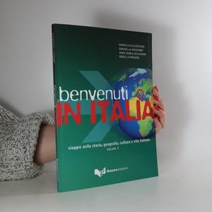 náhled knihy - Benvenuti in Italia : viaggio nella storia, geografia, cultura e vita italiana. Volume 2