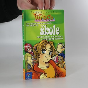 náhled knihy - 100 čarodějných způsobů, jak přežít ve škole mezi učiteli, spolužáky a nejlepšími přáteli