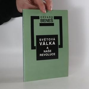 náhled knihy - Světová válka a naše revoluce