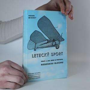 náhled knihy - Letecký sport : proč a jak jsem si postavil nebeskou blechu (poškozeno)