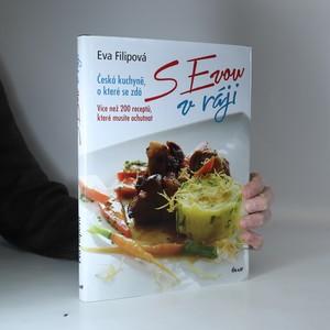 náhled knihy - S Evou v ráji : česká kuchyně, o které se zdá : více než 200 receptů, které musíte ochutnat