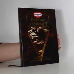 náhled knihy - Pečeme s láskou 3 : 52 originálních čokoládových specialit