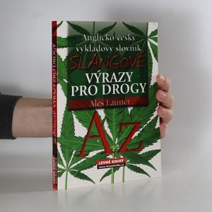 náhled knihy - Slangové výrazy pro drogy : anglicko-český výkladový slovník