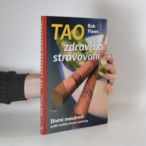 náhled knihy - Tao zdravého stravování : dietní moudrost podle tradiční čínské medicíny