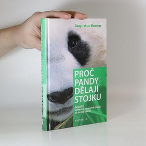náhled knihy - Proč pandy dělají stojku : šokující, zábavné i poučné údaje ze světa zvířat