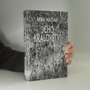 náhled knihy - Jeho království : jedenáct listů Marca Manilia Mezantiana z jara roku XXX. po Kristu