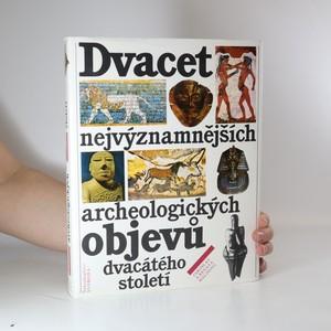 náhled knihy - Dvacet nejvýznamnějších archeologických objevů dvacátého století