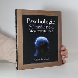 náhled knihy - Psychologie : 50 myšlenek, které musíte znát
