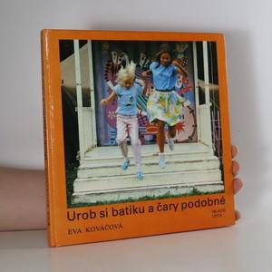 náhled knihy - Urob si batiku a čary podobné