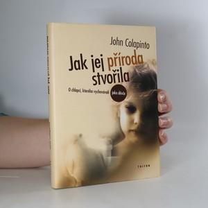náhled knihy - Jak jej příroda stvořila : o chlapci, kterého vychovávali jako děvče