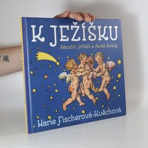 náhled knihy - K Ježíšku : vánoční příběh a české koledy