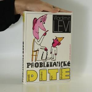 náhled knihy - Problematické dítě, aneb, Umění být druhým