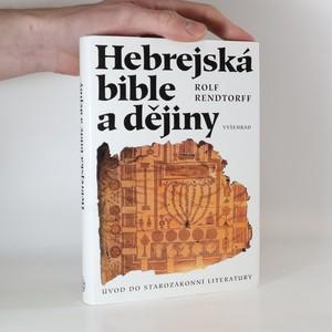 náhled knihy - Hebrejská bible a dějiny. Úvod do starozákonní literatury