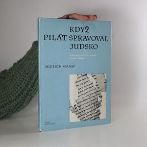 náhled knihy - Když Pilát spravoval Judsko - kapitoly z dobového pozadí Nového zákona