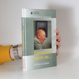 náhled knihy - Zaradoval jsem se- : útržky ze života