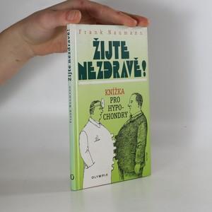 náhled knihy - Žijte nezdravě! : knížka pro hypochondry