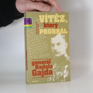 náhled knihy - Vítěz, který prohrál. Generál Radola Gajda