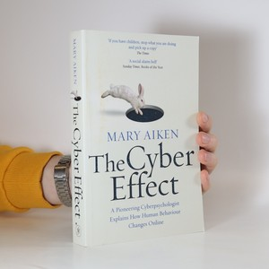 náhled knihy - The cyber effect : a pioneering cyberpsychologist explains how human behaviour changes online