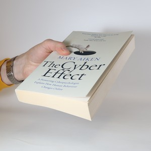 antikvární kniha The cyber effect : a pioneering cyberpsychologist explains how human behaviour changes online, 2017