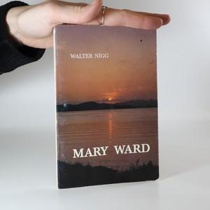 náhled knihy - Mary Ward : žena se nevzdává