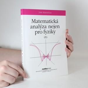 náhled knihy - Matematická analýza nejen pro fyziky. 1. díl.