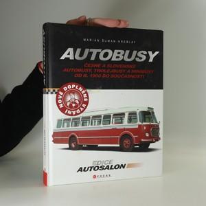 náhled knihy - Autobusy : české a slovenské autobusy, trolejbusy a minibusy od r. 1900 do současnosti