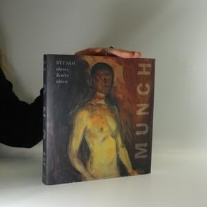 náhled knihy - Edvard Munch: Být sám (obrazy, deníky, ohlasy)