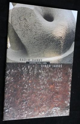 náhled knihy - Radim Hanke - sochařská tvorba : Libor Jaroš - malba : Dům umění ve Zlíně 9. září - 12. října 2003