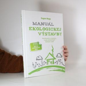 náhled knihy - Manuál ekologickej výstavby : navrhovanie a výstavba trvalo udržateľných ľudských sídiel
