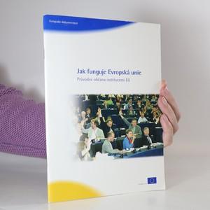 náhled knihy - Jak funguje Evropská unie. Průvodce občana institucemi EU