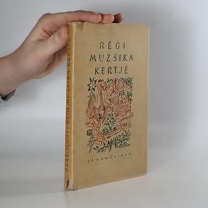 náhled knihy - Régi muzsika kertje