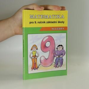 náhled knihy - Matematika pro 9. ročník základní školy. Algebra