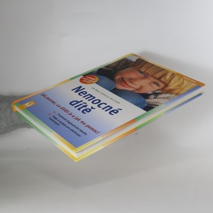 antikvární kniha Nemocné dítě : jak poznat, co dítěti je a jak mu pomoci, 2008