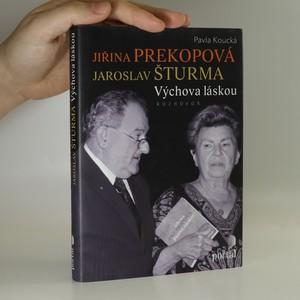 náhled knihy - Jiřina Prekopová, Jaroslav Šturma - výchova láskou. Rozhovor