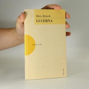 náhled knihy - Lucerna. Divadelní hra o čtyřech jednáních. (ed. D, sv. 18)