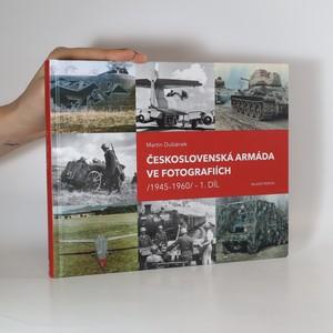 náhled knihy - Československá armáda ve fotografiích /1945-1960/. 1. díl
