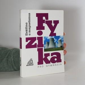 náhled knihy - Fyzika pro gymnázia : Elektřina a magnetismus