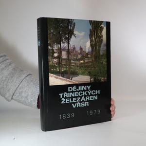 náhled knihy - Dějiny Třineckých železáren VŘSR 1839-1979