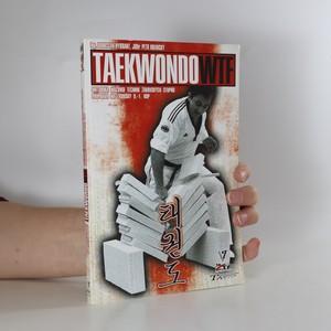 náhled knihy - Taekwondo WTF : metodika nácviku technik žákovských stupňů